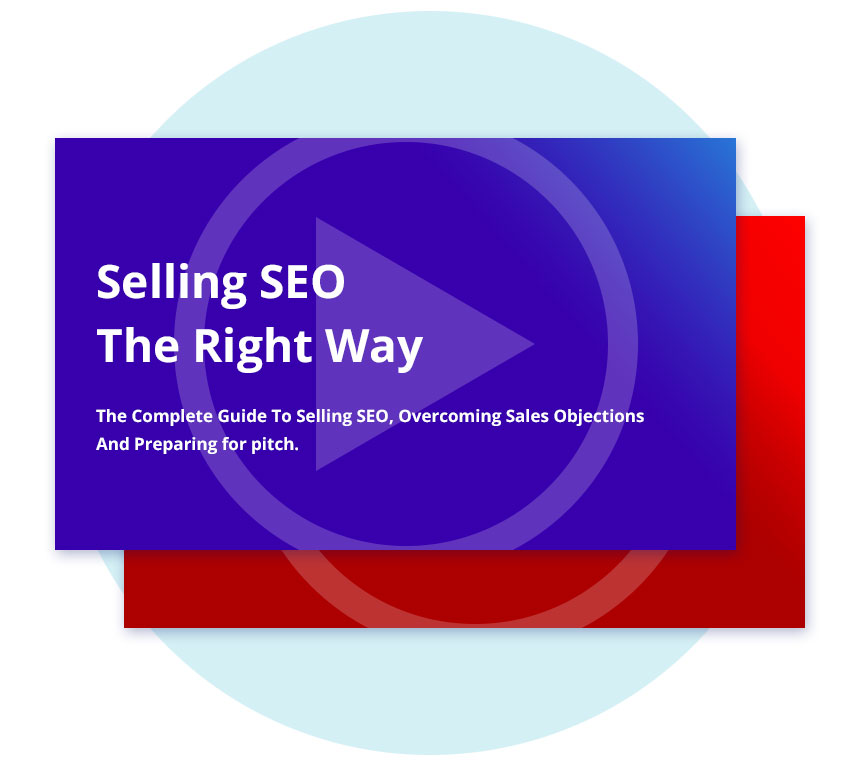 Selling SEO The Right Way