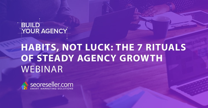 habits-not-luck-the-7-rituals-of-steady-agency-growth