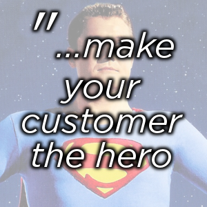 Make your Customer Superhero's