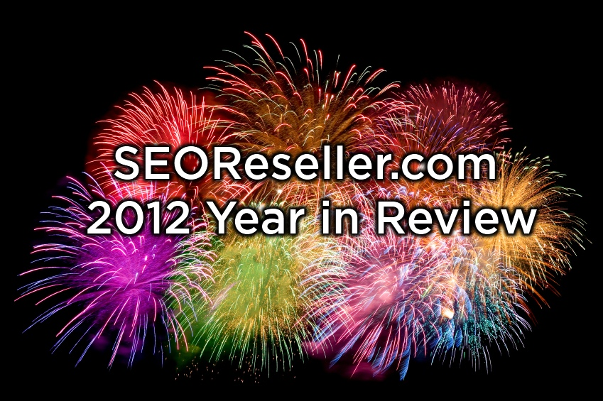 SEOReseller.com 2012 Year in Review