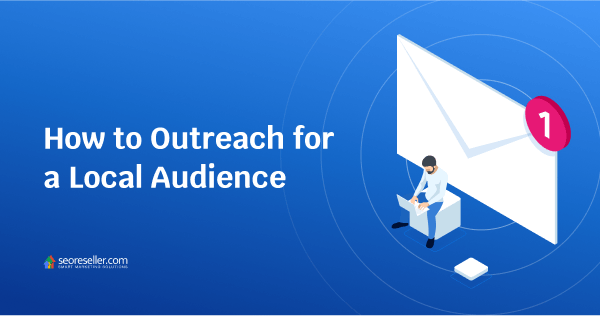 How to Outreach for a Local Audience