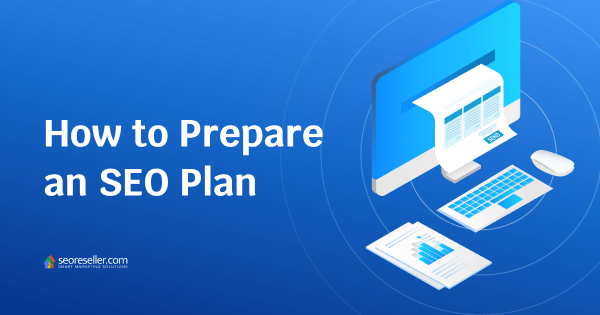 SEORESELLER-how to prepare an seo plan compressed